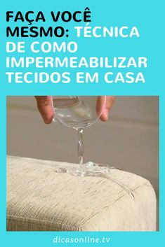 Como impermeabilizar tecido Diy Sofa, Simple Life Hacks, Baby Decor, Sewing Hacks, Projects To Try, Diy Crafts, Cleaning, Fabric, Cleaning Recipes