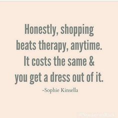 Shopping as Therapy                                                                                                                                                                                 More