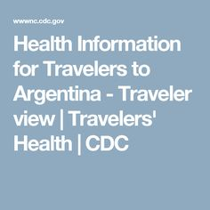 Health Information for Travelers to Argentina - Traveler view | Travelers' Health | CDC