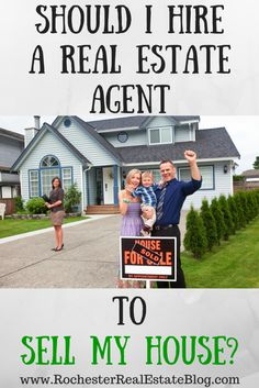 Should I Hire A Real Estate Agent To Sell My House http://www.rochesterrealestateblog.com/should-i-hire-a-real-estate-agent-to-sell-my-house/