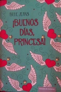 Soñando entre lecturas: RESEÑA: ¡Buenos días, princesa! - Blue Jeans (trilogía)