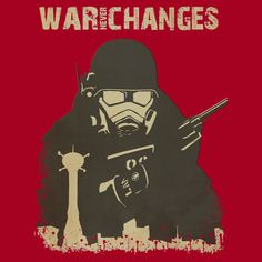 Fallout new Vegas quote: War, War never changes