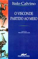 O visconde partido ao meio - Ítalo Calvino - Companhia das Letras