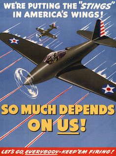 We're Putting the 'Stings' in America's Wings! Vintage WWII motivational poster.
