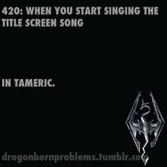 I sing it in Dovah and haven't got deep enough in the lore to know what Tameric is (if such a thing exista)