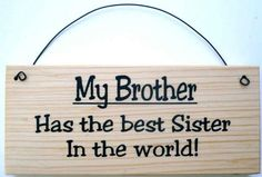 Love My Brother And Sister Quotes. QuotesGram Love My Siblings Quotes - Business Quotes Brother Quotes & Sayings Images : Page 5 My Brother And Sister Brother Sister Quotes, I Love My Brother, Best Sister, To My Daughter, Daughter Poems, Sister Sayings, Brother Brother, Brother Gifts, Funny Sister