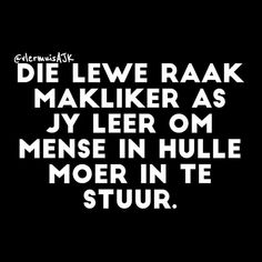 Afrikaanse Quotes, Little Things Quotes, Friday Humor, True Facts, True Quotes, True Sayings, Christian Quotes, Sarcasm, Wise Words