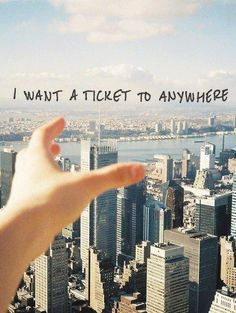 I want a ticket to anywhere! #travel #trip #adventure