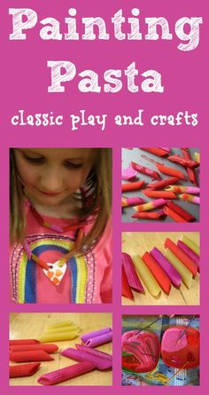 Great ideas for classic play : how to paint pasta and craft, play and learning activities to go with it.