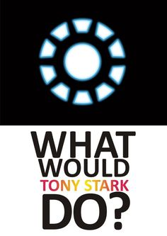 What Would Tony Stark Do? - tony-stark Fan Art