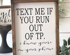 Text me if you run out of TP shelf-sitter mini bathroom sign Wood Bathroom, Bathroom Humor, Bathroom Signs, Small Bathroom, Bathroom Ideas, Dream Bathrooms, Bathroom Styling, Mosaic Bathroom, Neutral Bathroom