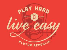 Play Hard Live Easy http://dribbble.com/shots/997118-Play-Hard-Live-Easy?list=index