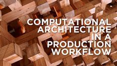 Computational Architecture in a Production Workflow