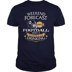 Awesome Tee Weekend Forecast American Football With A Chance Of Drinking Shirts & Tees