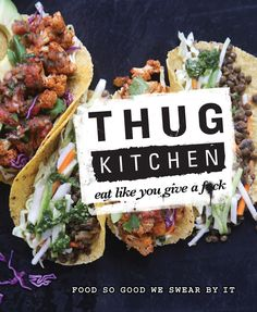 Thug Kitchen Cookbook...lol this looks like a good read