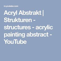 Acryl Abstrakt   Strukturen - structures - acrylic painting abstract - YouTube