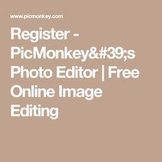 Register - PicMonkey's Photo Editor | Free Online Image Editing