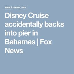 Disney Cruise accidentally backs into pier in Bahamas Disney Cruise Ships, Family Cruise, Weekend Is Over, Fox, News, Cruises, Foxes, Red Fox