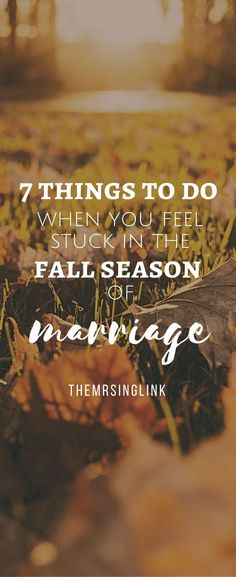 7 Things To Do When You Feel Stuck In The Fall Season Of Marriage | Four Seasons of Marriage | Marriage Advice | When You Feel Stuck In A Rut In Marriage | #marriagetips #marriage | theMRSingLink #MarriageCounselingDIY