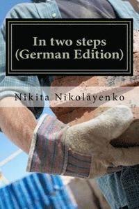 Pris: 266 kr. Häftad, 2017. Skickas inom 3-6 vardagar. Köp In Two Steps (German Edition) av Nikita Alfredovich Nikolayenko på Bokus.com.