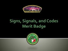 The signs signals and codes merit badge powerpoint is a tool only it