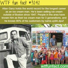 Allan Ganz, the man who sold ice cream to 3 generations -WTF fun facts