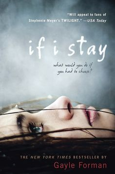 If I Stay by Gayle Forman   16 Books To Read Before They Hit Theaters This Year