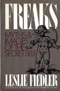 Title: Freaks, Myths & Images of the Secret Self  Author: Leslie Fiedler…