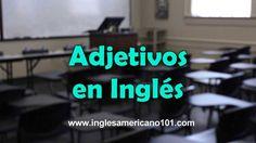 Adjetivos en inglés. Lista,pronunciación y ejemplos