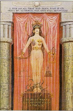 """""""I Isis, am all that has been, that is or shall be, no mortel man hath ever me unveiled. The fruit that I have brought fourth is the Sun."""" Isis - Maria - Sophia and the Veil of Isis - Isis Unveiled"""