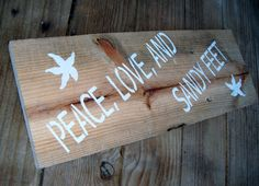 """Bohemian Wedding Decor, Beach Wedding, Beach House Decpr -  """"Peace,  Love and Sandy Feet"""" on reclaimed wood. $20.00, via Etsy."""