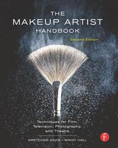 The Makeup Artist Handbook : Techniques for Film, Television, Photography, and Theatre by Gretchen Davis; Mindy Hall (Paperback - Revised Ed.): Booksamillion.com: Books