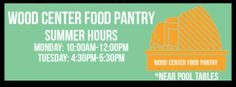 Wood Center Food Pantry summer hours!