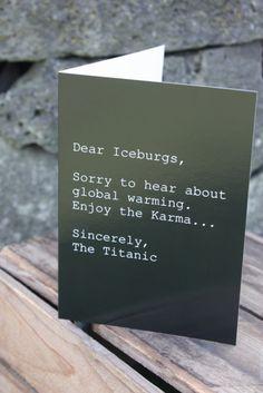 Dear Iceberg, Sincerely the Titanic (black).