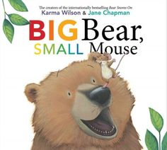 """Big Bear, Small Mouse by Karma Wilson. """"A big bear and a small mouse discover all of the opposites between their animal friends""""- Tools For Teaching, Teaching Kids, Karma, Baby Storytime, Preschool Books, Preschool Curriculum, Preschool Ideas, Kindergarten, Craft Ideas"""