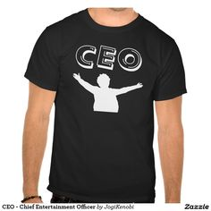 CEO - Chief entertainment Officer  #ceo #chief #entertainment #officer #executive #coffe #boss #funny #singer #musician #entertainer #tshirt