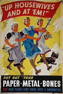 Home front during World War II - Wikipedia, the free encyclopedia. Salvage - Up Housewives and at 'em - put out your paper, metal, bones. Artist Yates-Wilson