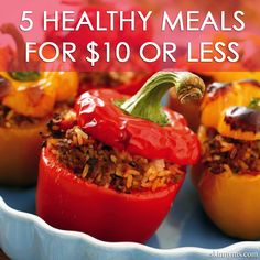 5 Healthy Meals for $10 or Less. You can eat healthy on a budget! #healthyeating, #budgetrecipes, #cleaneating