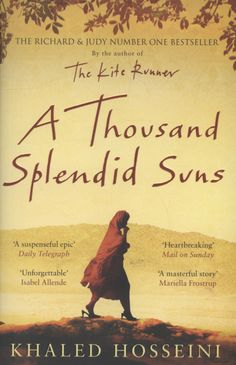 A Thousand Splendid Suns / Khalid Hosseini.