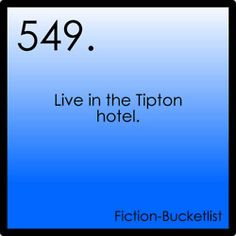 Fiction Bucket List. I wish the Tipton was real