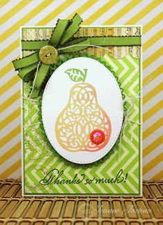 Jeanne Jachna: A Kept Life – Serendipity Stamps Spring Release - Pear - 4/30/13.  (Serendipity Stamps:  Thanks So Much, Pear. Spellbinders Dies: Grand Decorative Ovals One, Grand Decorative Ovals).