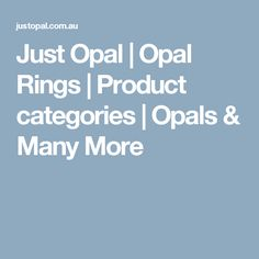Just Opal | Opal Rings | Product categories | Opals & Many More