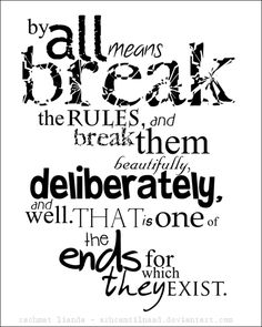 87 Best Break The Rules Images In 2018 Quote Life Thoughts