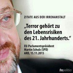 Terror gehört zu den Lebensrisiken des 21. Jahrhunderts. Martin Schulz SPD