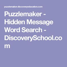 Puzzlemaker - Hidden Message Word Search - DiscoverySchool.com