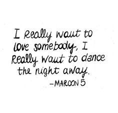 Maroon 5 ~ Love Somebody