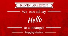 How to Get from Hello to a Gospel Presentation with Kevin Greeson – EM060
