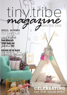 Tiny Tribe Magazine {Issue 1}  We are celebrating the launch of our first ever issue with loads of inspiration for kids interiors and lifestyles.