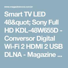 """Smart TV LED 48"""" Sony Full HD KDL-48W655D - Conversor Digital Wi-Fi 2 HDMI 2 USB DLNA - Magazine Vitrinex"""