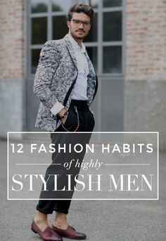 12 Fashion Rules to Steal from Highly Stylish Men #fashionoutletnyc